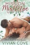 Mission Mistletoe: A BBW/Soldier Bodyguard Christmas Romance (Holiday Kisses)