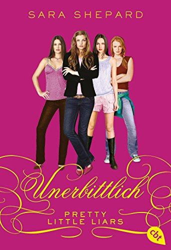 Pretty Little Liars - Unerbittlich (German Edition) eBook