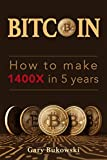 Bitcoin: How to make 1400X in 5 years (A simple method to make REAL money with Bitcoin and Cryptocurrencies)