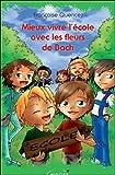 Telecharger Livres Mieux vivre l ecole avec les Fleurs de Bach (PDF,EPUB,MOBI) gratuits en Francaise