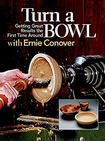 Turn a Bowl With Ernie Conover: Getting Great Results the First Time Around