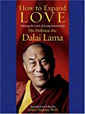How to Expand Love: Widening the Circle of Loving Relationships (Thorndike Press Large Print Inspirational Series) - Dalai Lama XIV