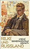 """""""Meine geheimnisvolle Heimat"""": Rilke und Russland (insel taschenbuch) - Rainer Maria Rilke"""