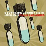 Songtexte von Southside Johnny & The Asbury Jukes - Pills and Ammo