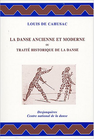 La Danse ancienne et moderne ou Traité historique de la danse