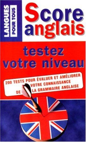 Testez votre niveau. 200 test pour évaluer et améliorer votre connaissance de la grammaire anglaise