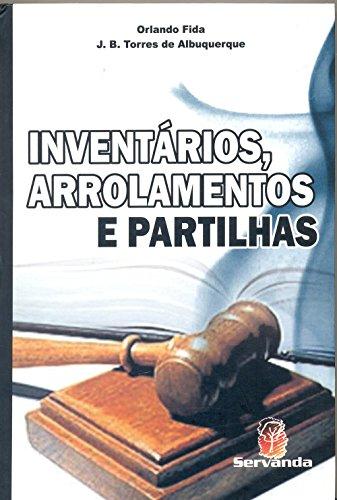 INVENTARIOS, ARROLAMENTOS E PARTILHAS