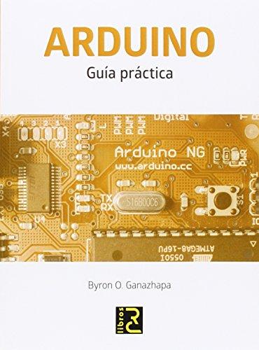 Arduino. Guía práctica por Byron O. Ganazhapa