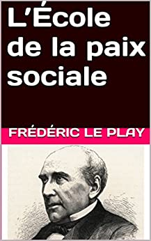 L'École de la paix sociale par [Le Play,Frédéric]