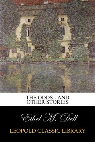 The Odds - And Other Stories por Ethel M. Dell