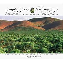 Singing Grass, Burning Sage by Jack Nisbet (2003-06-01)