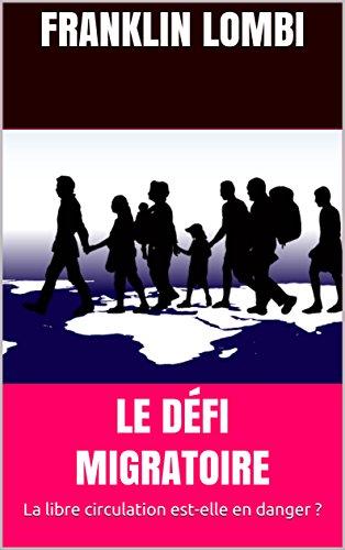 Couverture du livre LE DÉFI MIGRATOIRE: la libre circulation est-elle en danger ?
