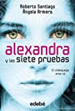 Alexandra y las siete pruebas, de Roberto Santiago y Ángela Armero