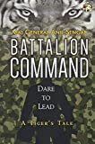 Battalion Command: Dare to Lead: A Tiger's Tale