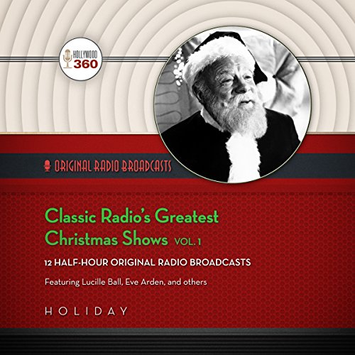 Classic Radio's Greatest Christmas Shows, Vol. 1  Audiolibri