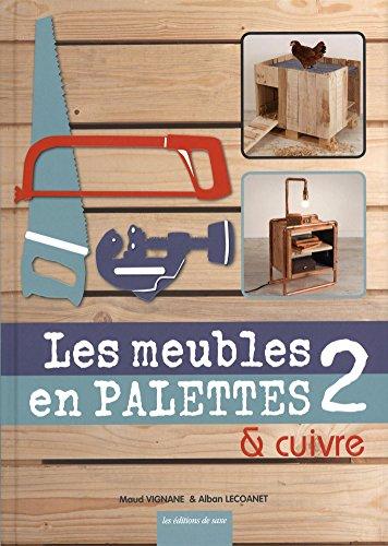 Les meubles en palettes & cuivre : Tome 2