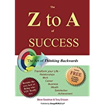 The Z to A of Success: The Art of Thinking Backwards (English Edition)