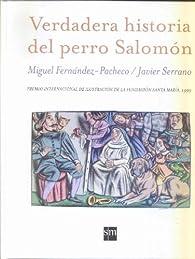 Verdadera historia del perro Salomón par  Miguel Ángel Fernández Pacheco
