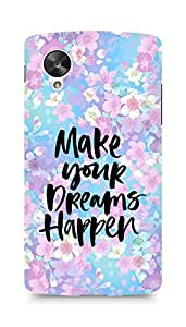 AMEZ make your dreams happen Back Cover For LG Nexus 5