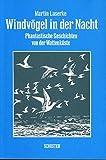 Windvögel in der Nacht: Phantastische Geschichten von der Wattenküste (2) - Martin Luserke