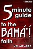 Image de The 5 Minute Guide to the Bahá'í Faith (Diversiton's Pocket Guides to World Faiths Boo