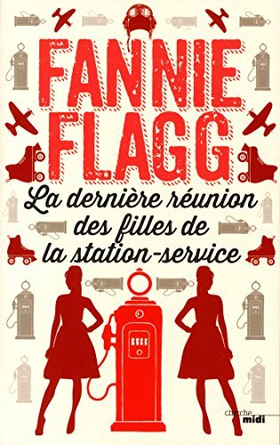 La derni?re r?union des filles de la station-service by Fannie Flagg (May 25,2015)