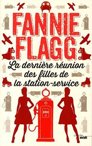 La derni?re r?union des filles de la station-service by Fannie Flagg (May 25,2015)