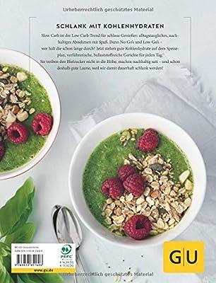 Slow Carbs: Kochen mit Kohlehydraten, die satt, schlank und glücklich machen (GU Diät & Gesundheit)