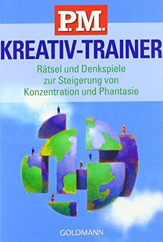 Preisvergleich Produktbild P.M. Kreativ-Trainer: Rätsel und Denkspiele zur Steigerung von Konzentration und Phantasie
