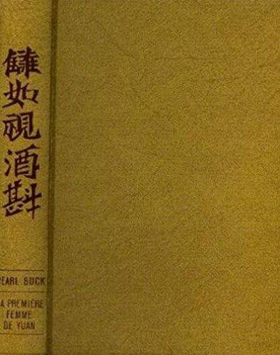 La premiere femme de yuan par Buck Pearl