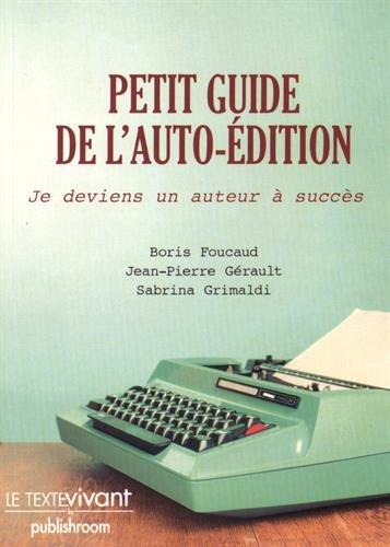 Petit guide de l'auto-édition : Je deviens un auteur à succès