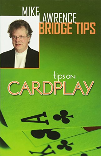 Tips on Card Play (Mike Lawrence Bridge Tips) (Mike Lawrence Bridge)