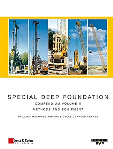 Special Deep Foundation: Drilling Machines and Hydraulic Crawler Cranes v. 2: Compendium Methods and Equipment