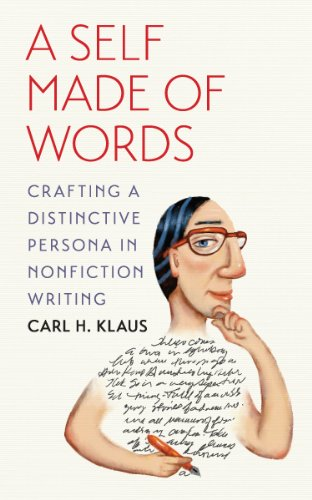 A Self Made of Words: Crafting a Distinctive Persona in Nonfiction Writing (English Edition) por Carl H. Klaus