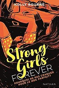 Strong girls forever : Pourquoi ne pas craquer pour le mec parfait ? par Holly Bourne