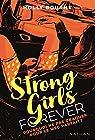 Strong girls forever : Pourquoi ne pas craquer pour le mec parfait ? par Bourne