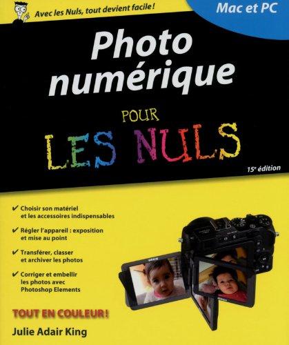 Photo numrique pour les Nuls, 15e dition