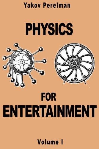 Physics for Entertainment: Volume 1