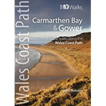 Carmarthen Bay & Gower: Circular Walks Along the Wales Coast Path (Wales Coast Path Top 10 Walks)