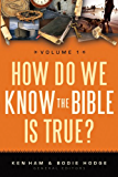 How Do We Know the Bible is True? Vol 1
