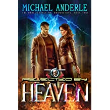 Rejected By Heaven: An Urban Fantasy Action Adventure (The Unbelievable Mr. Brownstone Book 2) (English Edition)