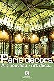 Paris décors : Art nouveau - Art déco.