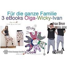 """Family """"Olga Wicky Ivan"""" Jersey-Pumphosen. Auf 1 CD mit 3 eBooks in einer PDF-Datei mit Nähanleitung und 3 Schnittmustern für Jerseyhosen, Hängehosen"""