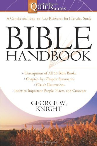 Quicknotes Bible Handbook (QuickNotes Commentaries) by George W. Knight (2009-04-01)