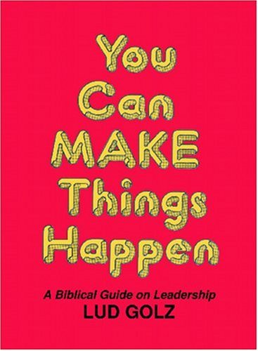 You Can Make Things Happen por Lud Gotz