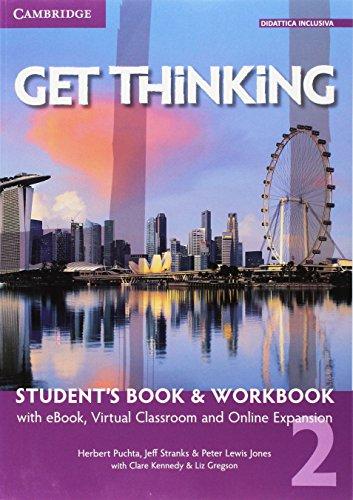 Get thinking. student's book-workbook. per le scuole superiori. con e-book. con espansione online: 2
