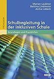 Schulbegleitung in der inklusiven Schule: Grundlagen und Praxishilfen. Mit Online-Materialien