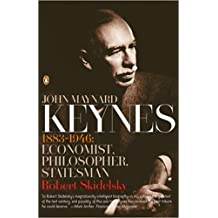 John Maynard Keynes: 1883-1946: Economist, Philosopher, Statesman by Robert Skidelsky (2005-08-30)