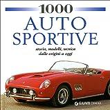 Image de 1000 auto sportive. Storia, modelli classici, tecnica dalle origini a oggi
