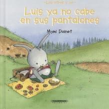 Luis Ya No Cabe En Sus Pantalones/ Luis Has Outgrown His Trousers (Suenos de Papel)